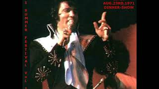 ELVIS-August 23rd,1971 Dinner Show - 71' Summer Festival Vol.1
