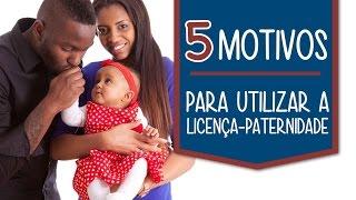 5 motivos para utilizar a licença paternidade