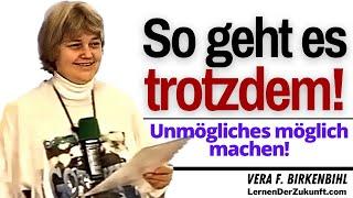 Es geht! Unmögliches möglich machen   Vera F. Birkenbihl Service #4