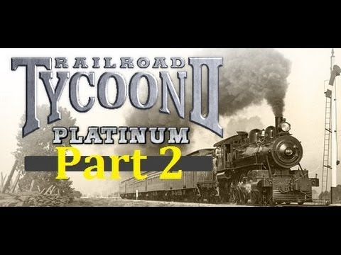 Railroad Tycoon 2 Platinum [Part 2] - Cleveland Steamer Express  