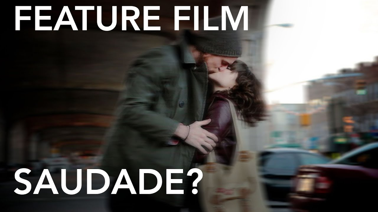Saudade? Independent Feature Film - Two Kids with a Camera