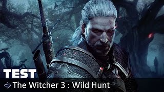 Test - The Witcher 3 : Wild Hunt