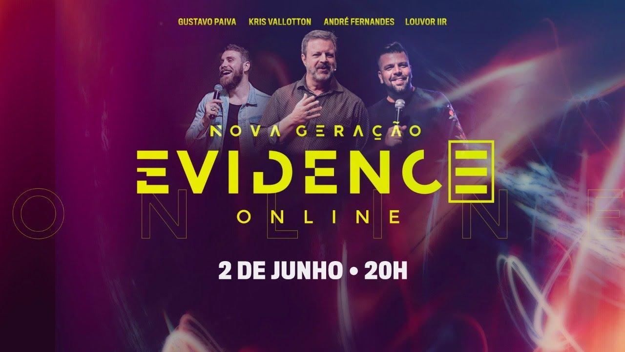 Nova Geração EVIDENCE | 02.06 | Kris Vallotton, André Fernandes, Gustavo Paiva e Louvor IIR