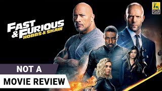 Fast & Furious Presents: Hobbs & Shaw | Not A Movie Review | Film Companion
