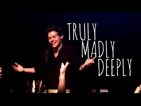 Harry Styles // Truly Madly Deeply