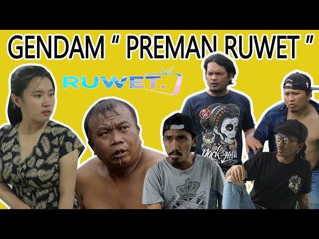 "GENDAM ( PREMAN RUWET ) "" RUWET TV """