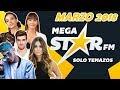 MegaStar FM | Solo Temazos (Marzo 2018) | 3 HORAS