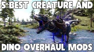 TOP 5 BEST CREATURE & DINO OVERHAUL MODS IN ARK: SURVIVAL EVOLVED!