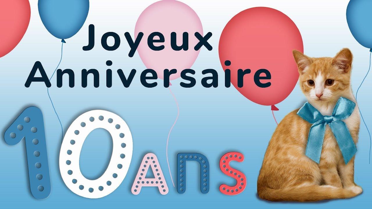 Joyeux Anniversaire 10 Ans Carte Virtuelle D Anniversaire Dix Ans Youtube