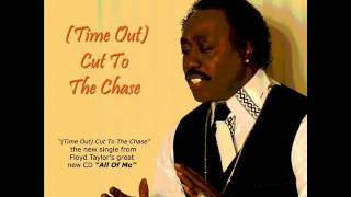 "Floyd Taylor ""Cut To The Chase""  (www.soulbluesmusic.com)"
