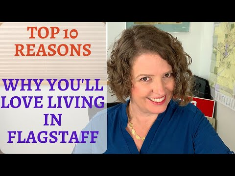 TOP 10 REASONS TO LIVE IN FLAGSTAFF AZ | Moving To Flagstaff | Buying A Home In Flagstaff Az