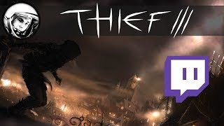 Thief: Deadly Shadows | Stream #1