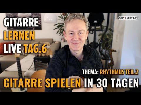 Gitarre Lernen Tag.6 - Gitarre Spielen In 30 Lerntagen - Einsteigerkurs - Rhythmusgitarre TEIL.2