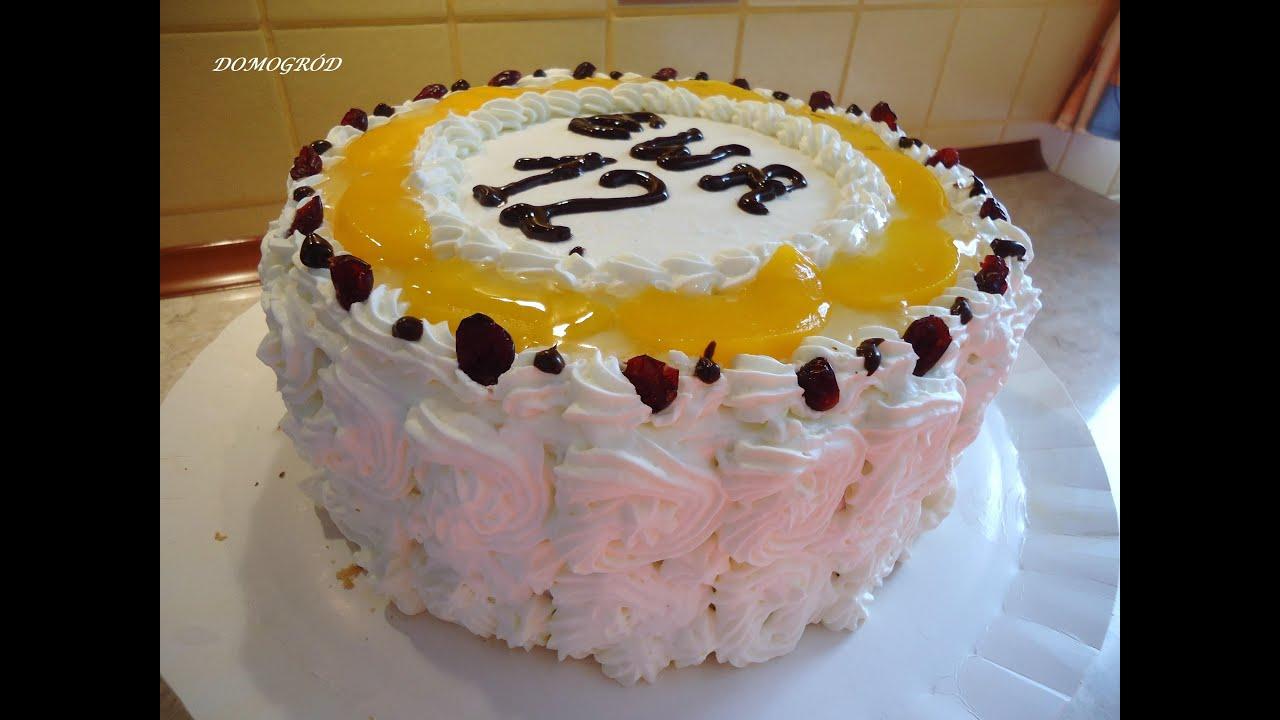 Tort Urodzinowy Z Brzoskwiniami Krok Po Kroku Youtube