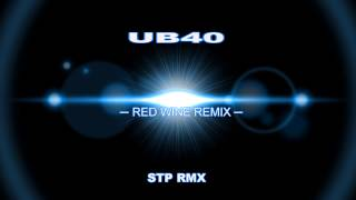 Download RED WINE   UB40   STP RAGGA JUNGLE RMX MP3 song and Music Video