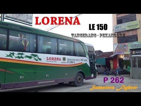 [TRIP REPORT] Lorena LE 150 Tangerang - Pekanbaru