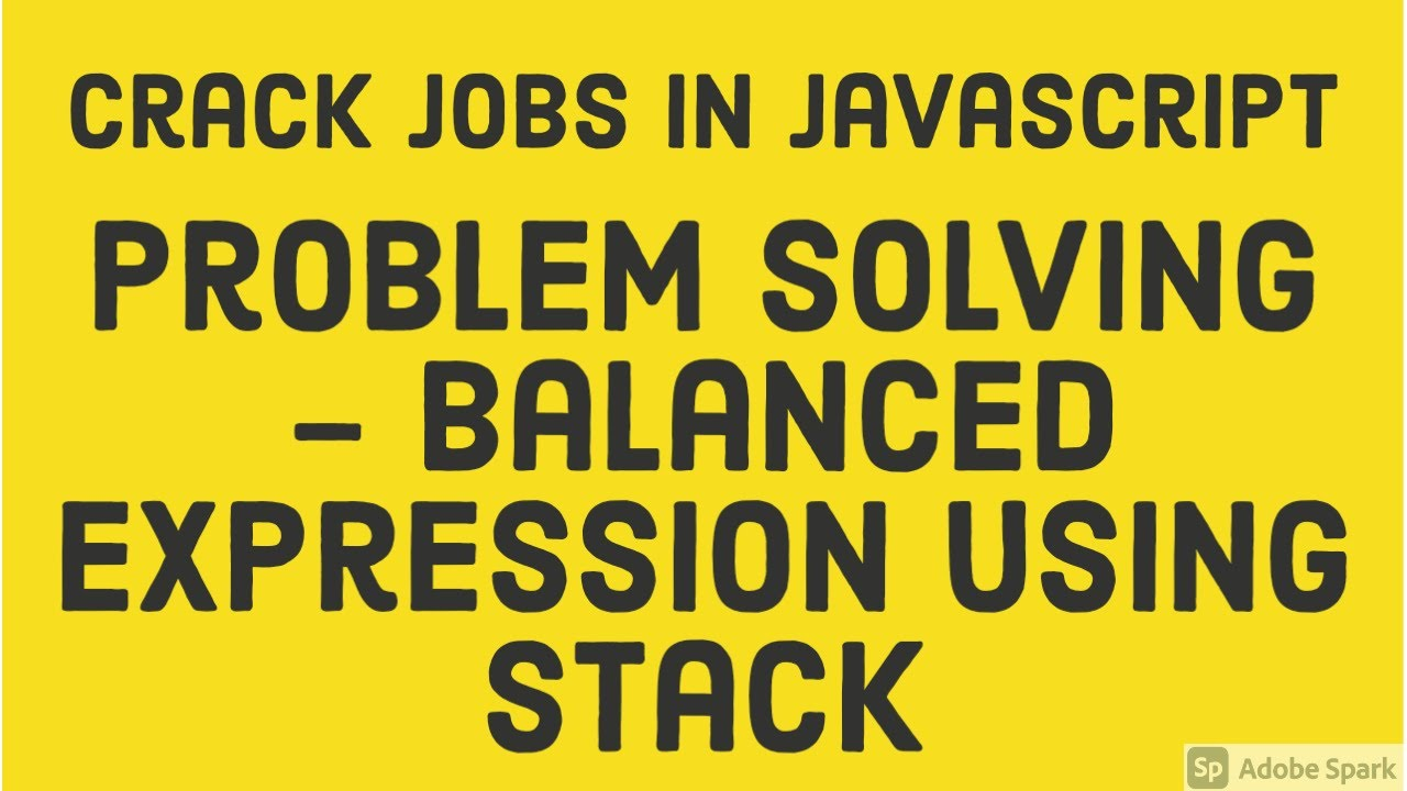 Problem Solving - Balanced Expression using Stack