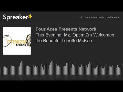 This Evening, Mz. OptimiZm Welcomes the Beautiful Lonette McKee (part 3 of 8)