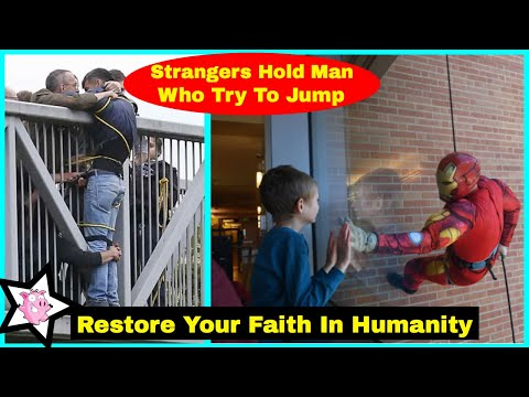 People That Will Restore Your Faith In Humanity