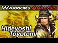 Hideyoshi Toyotomi - Warriors Analysis