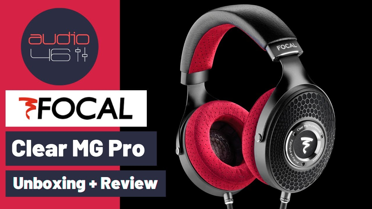 Focal Clear MG Professional - Unboxing + Review