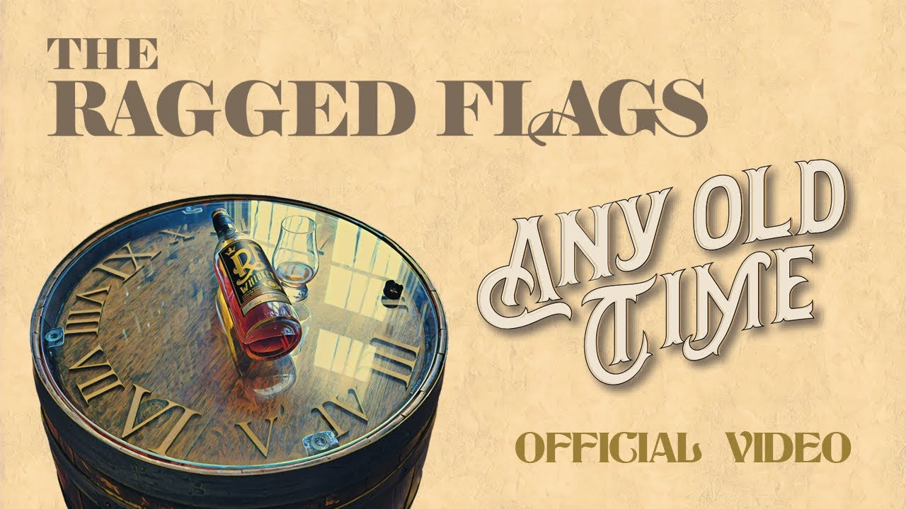The Ragged Flags - Any Old Time (Official Lyric Video) #1
