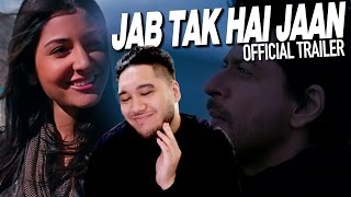 Jab Tak Hai Jaan Official Trailer REACTION!!!