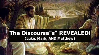 """The Discourse""""s"""" REVEALED! (Luke, Mark, AND Matthew)"""
