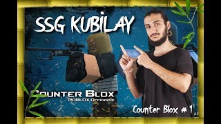 ROBLOX #1 SSG KUBİLAY SAHALARDA / Counter Blox (ÇAKMA CS:GO)