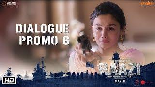 Raazi   Dialogue Promo 6   Watan Ke Aage Kuch Nahi