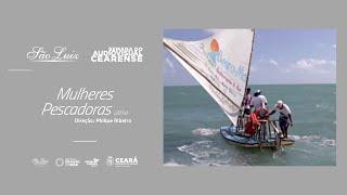 """[Semana do Audiovisual Cearense] """"Mulheres Pescadoras"""""""