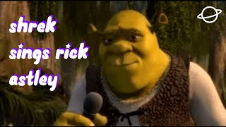 shrek will never give you up
