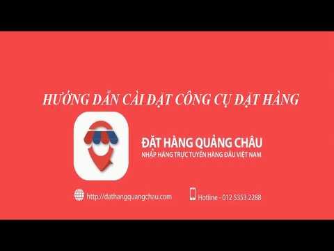 Hướng dẫn #01: Cách đăng kí tài khoản và cài đặt công cụ trên hệ thống DatHangQuangChau.Com | Foci