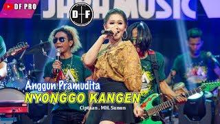 Download lagu Anggun Pramudita - Nyonggo Kangen (official LIVE)