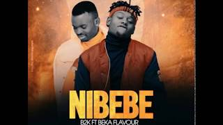 B2k Mnyama ft Beka Flavour (NIBEBE OFFICIAL AUDIO)