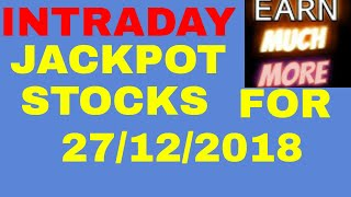 INTRADAY JACKPOT STOCKS FOR 27/12/2018 - FOR JACKPOT PROFIT