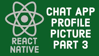 #3 React Native Chat App - Profile Picture
