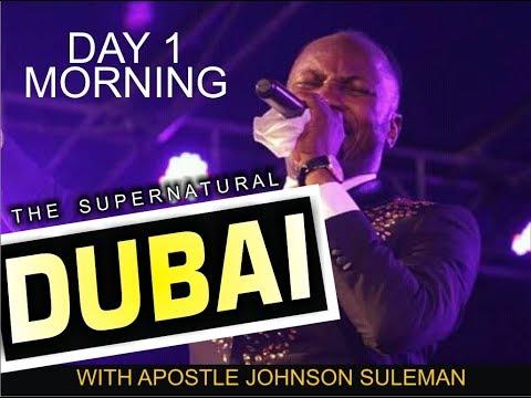 THE SUPERNATURAL, DUBAI, UAE - Day 1 Morning - With Apostle Johnson Suleman