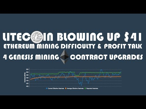 LITECOIN BLOWING UP $41 - ETHEREUM MINING DIFFICULTY & PROFIT TALK - GENESIS MINING ETH UPGRADE
