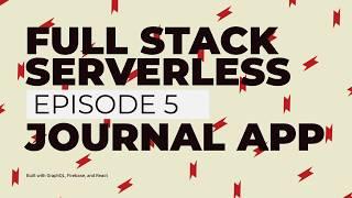 Building a Journal App with GraphQL, Firebase, and React - Full Stack Serverless, Episode 5 screenshot 5
