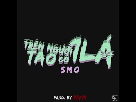 [ Official MV ] SMO - Trên Người Tao Có 1 Lá ( Prod. by NVM )