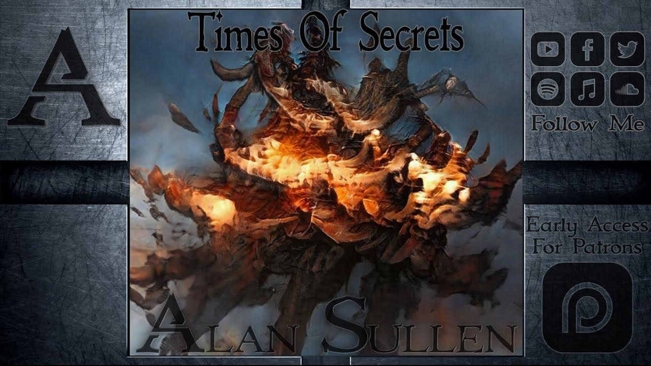 DOWNLOAD Alan Sullen – Times Of Secrets Mp3 song
