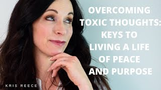 Overcoming Toxic Thoughts - Christian Counseling