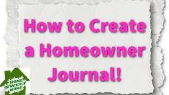 How to Create a Homeowner Journal!
