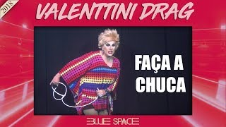 Blue Space Oficial - Valenttini Drag - 25.08.18