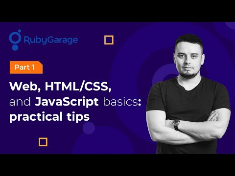 Part 1. Web, HTML/CSS, And JavaScript Basics: Practical Tips