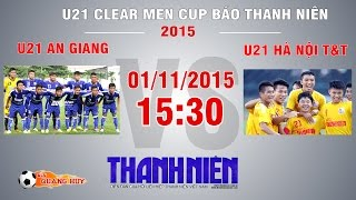 u21 an giang vs u21 ha noi tt - vck u21 bao thanh nien  full
