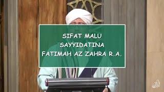 Download Video SIFAT MALU SAYYIDATINA FATHIMAH   Al Habib Idrus bin Muhammad Alaydrus MP3 3GP MP4