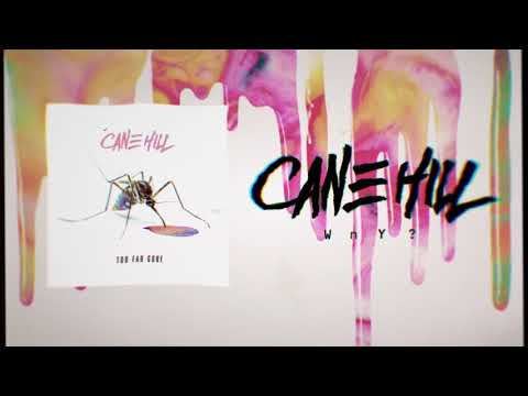 Cane Hill - Why?
