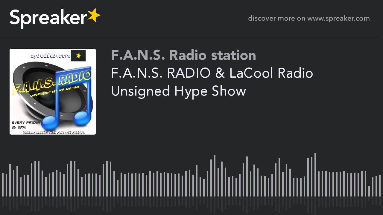 F.A.N.S. RADIO & LaCool Radio Unsigned Hype Show (part 5 of 9)